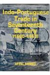 Indo-Portuguese Trade in Seventeenth Century (1600-1663),8121203961,9788121203968