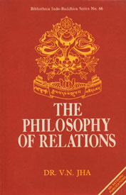 The Philosophy of Relations Containing the Sanskrit Text and English Translation of Dharma Kirti's Sambandha-Pariksa With Prabhacandra's Commentary 1st Edition,8170302080,9788170302087