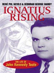 Ignatius Rising: The Life Of John Kennedy Toole,0807130591,9780807130599