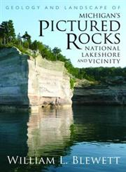 Geology and Landscape of Michigan's Pictured Rocks National Lakeshore and Vicinity National Lakeshore and Vicinity,0814334415,9780814334416
