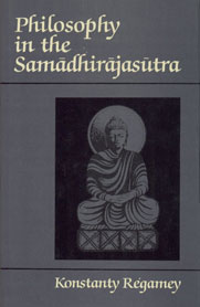 Philosophy in the Samadhirajasutra Three Chapters from the Samadhirajasutra 1st Indian Edition,8120807634,9788120807631