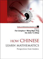 How Chinese Learn Mathematics Perspectives From Insiders,9812704140,9789812704146
