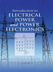 Introduction to Electrical Power and Power Electronics 1st Edition,1466556609,9781466556607