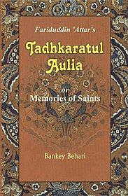 Selection from Fariduddin 'Attar's Tadhkaratul Aulia Or Memories of Saints (Parts I & II) 3rd Edition,8171511805,9788171511808