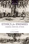 Ethics for Enemies Terror, Torture, and War,0199680590,9780199680597