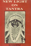 New Light on Tantra Accounts of Some Tantras, both Hindu and Buddhist, Alchemy in Tantra, Tantric Therapy, List of Unpublished Tantras, etc. 1st Edition,818509456X,9788185094564