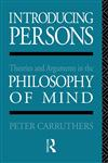 Introducing Persons Theories and Arguments in the Philosophy of the Mind,0415045126,9780415045124