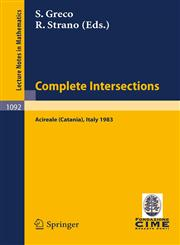 Complete Intersections Lectures Given at the 1st 1983 Session of the Centro Internationale Matematico Estivo (C.I.M.E.) Held at Acireale (Catania), Italy, June 13-21, 1983,3540138846,9783540138846