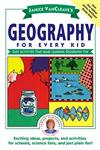 Janice VanCleave's Geography for Every Kid: Easy Activities that Make Learning Geography Fun,0471598429,9780471598428