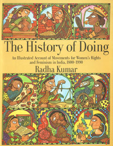 The History of Doing An Illustrated Account of Movements for Women's Rights and Feminism in India, 1800-1990 10th Impression,8185107769,9788185107769