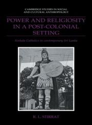 Power and Religiosity in a Post-Colonial Setting,0521415551,9780521415552