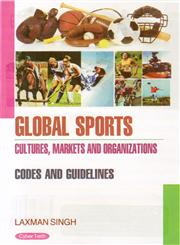 Global Sports Cultures, Markets and Organizations ; Codes and Guidelines 1st Edition,8178848929,9788178848921