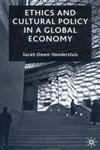 Ethics and Cultural Policy in a Global Economy,0333981979,9780333981979