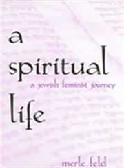 A Spiritual Life A Jewish Feminist Journey,0791441180,9780791441183
