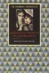 The Cambridge Companion to American Women Playwrights,0521576806,9780521576802
