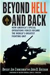 Beyond Hell and Back How America's Special Operations Forces Became the World's Greatest Fighting Unit,031238467X,9780312384678