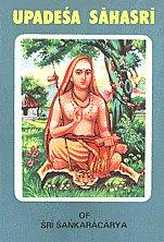 उपदेशसाहस्री = Upadesa Sahasri = A Thousand Teachings गद्यपद्यीभागद्वयम् = In Two Parts-Prose and Poetry, of Sri Sankaracharya : Translated into English with Explanatory Notes,8171200591,9788171200597