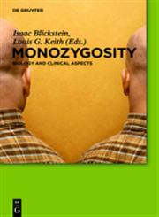 Monozygosity Biology and Clinical Aspects,311021203X,9783110212037