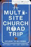 A Multi-Site Church Roadtrip Exploring the New Normal,0310293944,9780310293941