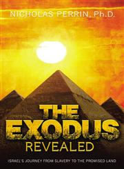 The Exodus Revealed Israel's Journey from Slavery to the Promised Land,1455560650,9781455560653