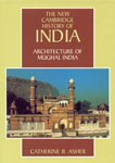 Architecture of Mughal India,0521267285,9780521267281