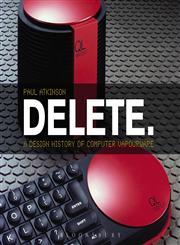 Delete A Design History of Computer Vapourware 1st Edition,0857853473,9780857853479