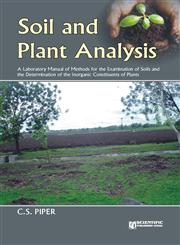 Soil and Plant Analysis A Laboratory Manual of Methods for the Examination of Soils and the Determination of the Inorganic Constituents of Plants,8172336209,9788172336202