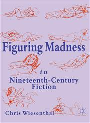 Figuring Madness in Nineteenth-Century Fiction,0333634667,9780333634660