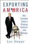 Exporting America Why Corporate Greed Is Shipping American Jobs Overseas,0446694800,9780446694803