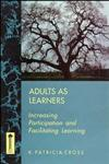Adults as Learners Increasing Participation and Facilitating Learning,1555424457,9781555424459