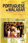 The Portuguese in Malabar A Social History of Luso Indians 1st Published,8173049149,9788173049149