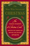 The Man Who Invented Christmas How Charles Dickens's a Christmas Carol Rescued His Career and Revived Our Holiday Spirits,0307405796,9780307405791