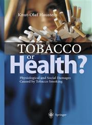 Tobacco or Health? Physiological and Social Damages Caused by Tobacco Smoking,3540440313,9783540440314