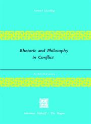Rhetoric and Philosophy in Conflict An Historical Survey,9024719011,9789024719013