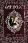 Vampireology The True History of the Fallen,0763649147,9780763649142