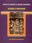 Erotics in Sanskrit and English Literature - I With Special Reference to Kalidasa and Shakespeare 1st Edition,8186339485,9788186339480