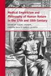 Medical Empiricism and Philosophy of Human Nature in the 17th and 18th Century,9004268138,9789004268135