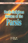 Socio-Religious System of the Parsis 1st Published,8185809526,9788185809526