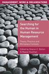 Searching for the Human in Human Resource Management Theory, Practice and Workplace Contexts,0230019358,9780230019355