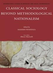 Classical Sociology Beyond Methodological Nationalism,9004272194,9789004272194