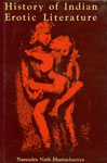 History of Indian Erotic Literature 1st Edition,8121503078,9788121503075