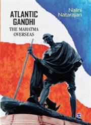Atlantic Gandhi The Mahatma Overseas,8132109686,9788132109686