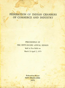 Federation of Indian Chambers of Commerce and Industry Proceedings of the Fifty-Second Annual Session held in New Delhi on March 31 - April 2, 1979
