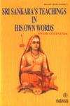 Sri Sankara's Teachings in his Own Words 6th Edition