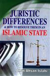 Juristic Differences and how to Resolve them in an Islamic State,8174354891,9788174354891