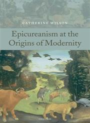 Epicureanism at the Origins of Modernity,0199238812,9780199238811