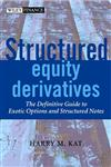 Structured Equity Derivatives The Definitive Guide to Exotic Options and Structured Notes,0471486523,9780471486527