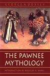 The Pawnee Mythology,0803266030,9780803266032