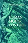 Human Motor Control,0125973004,9780125973007