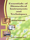 Essentials of Biomedical Instruments and Techniques 1st Edition,817473368X,9788174733689